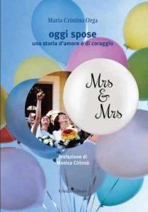 Qui sopra, la copertina del libro. In alto, un'immagine che simboleggia il matrimonio tra persone dello stesso sesso