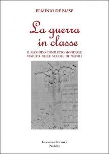 Qui sopra, la copertina del libro che racconta il secondo conflitto mondiale (in alto) attraverso i diari delle scuole napoletane