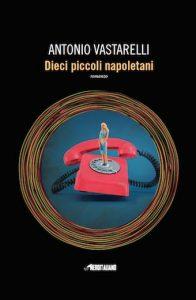 Qui sopra, la copertina del libro. In alto, uno scorcio di Napoli