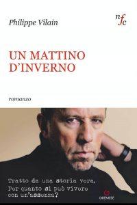 Qui sopra, la copertina del libro che uscirà per la casa editrice Gremese nella colla Narratori francesi contemporanei diretta dallo stesso Vilain. In alto, lo scrittore francese al Gambrinus